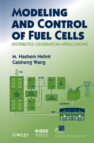 Modeling and Control of Fuel Cells: Distributed Generation Applications (0470233281) cover image