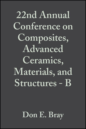 22nd Annual Conference on Composites, Advanced Ceramics, Materials, and Structures - B, Volume 19, Issue 4
