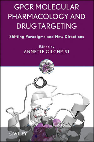 GPCR Molecular Pharmacology and Drug Targeting: Shifting Paradigms and New Directions (0470307781) cover image