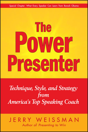The Power Presenter: Technique, Style, and Strategy from America
