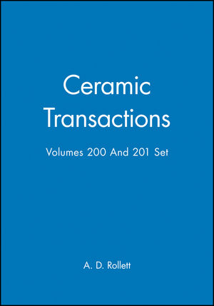 Ceramic Transactions, Volumes 200 & 201 Set