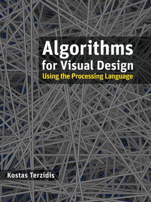 Algorithms for Visual Design Using the Processing Language (0470503181) cover image