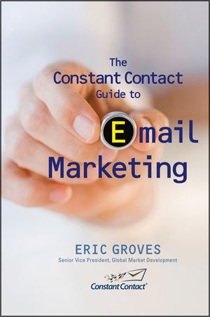 The Constant Contact Guide to Email Marketing (0470615281) cover image