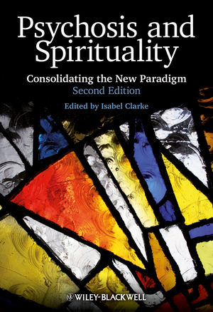 Psychosis and Spirituality: Consolidating the New Paradigm, 2nd Edition (0470683481) cover image