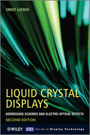 Liquid Crystal Displays: Addressing Schemes and Electro-Optical Effects, 2nd Edition (0470688181) cover image