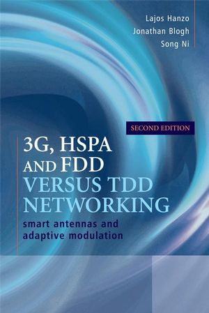 3G, HSPA and FDD versus TDD Networking: Smart Antennas and Adaptive Modulation, 2nd Edition (0470754281) cover image