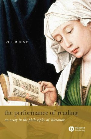 The Performance of Reading: An Essay in the Philosophy of Literature (0470777281) cover image