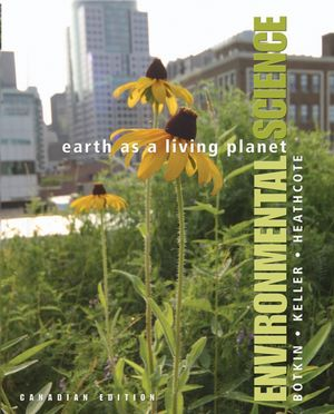 Environmental Science: Earth as a Living Planet, Canadian Edition