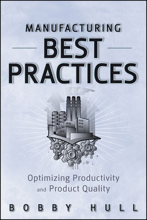 Manufacturing Best Practices: Optimizing Productivity and Product Quality (0470931981) cover image