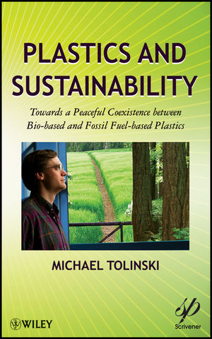 Plastics and Sustainability: Towards a Peaceful Coexistence between Bio-based and Fossil Fuel-based Plastics (0470938781) cover image