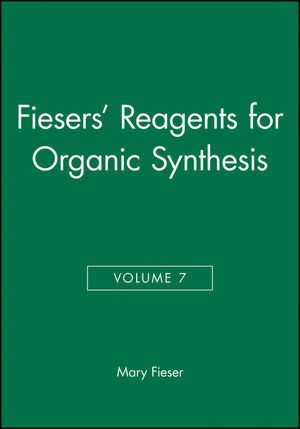 Fiesers' Reagents for Organic Synthesis, Volume 7