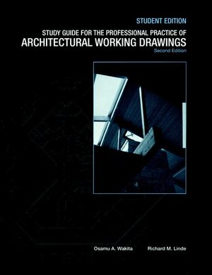 The Professional Practice of Architectural Working Drawings, 2nd Edition, Study Guide, Student Edition