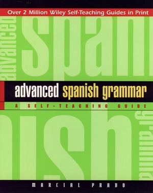 Advanced Spanish Grammar: A Self-Teaching Guide, 2nd Edition