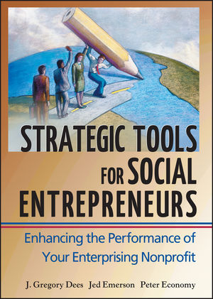 Strategic Tools for Social Entrepreneurs: Enhancing the Performance of Your Enterprising Nonprofit (0471150681) cover image