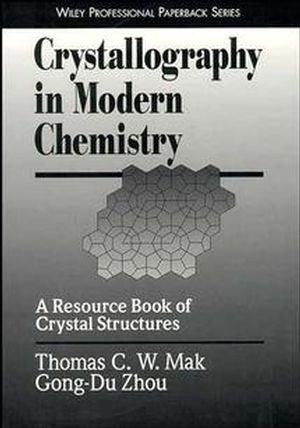 Crystallography in Modern Chemistry: A Resource Book of Crystal Structures (0471184381) cover image