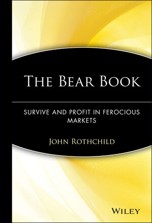 The Bear Book: Survive and Profit in Ferocious Markets
