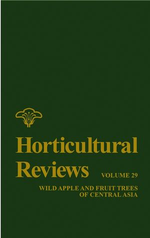 Horticultural Reviews: Wild Apple and Fruit Trees of Central Asia, Volume 29