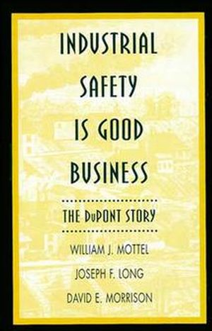 Industrial Safety is Good Business: The DuPont Story