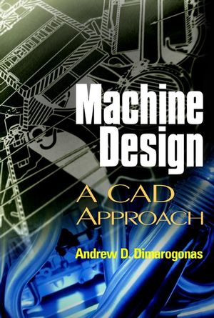 Machine Design: A CAD Approach (0471315281) cover image