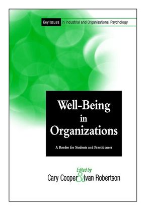 Well-Being in Organizations: A Reader for Students and Practitioners