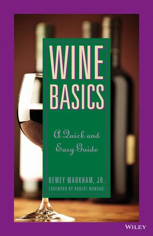 Wine Basics: A Quick and Easy Guide