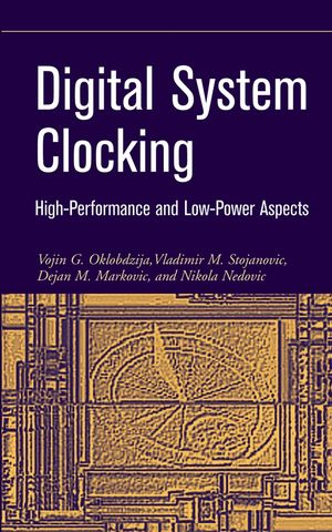 Digital System Clocking: High-Performance and Low-Power Aspects (0471723681) cover image