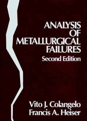 Analysis of Metallurgical Failures, 2nd Edition