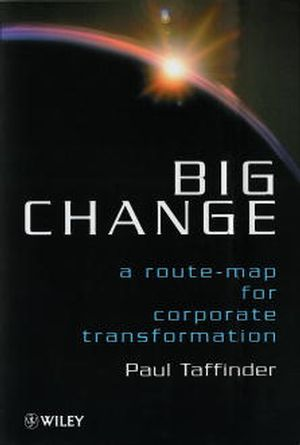 Big Change: A Route-Map for Corporate Transformation