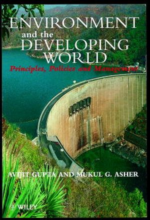 Environment and the Developing World: Principles, Policies and Management