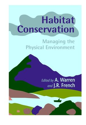 Habitat Conservation: Managing the Physical Environment