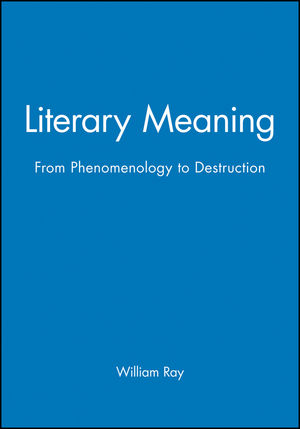 Literary Meaning: From Phenomenology to Destruction