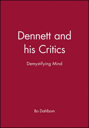 Dennett and his Critics: Demystifying Mind (0631196781) cover image