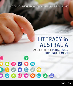 Literacy in Australia: Pedagogies for Engagement, 2nd Edition