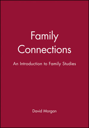 Family Connections: An Introduction to Family Studies