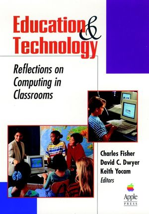 Education and Technology: Reflections on Computing in Classrooms (0787902381) cover image