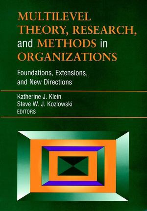 Multilevel Theory, Research, and Methods in Organizations: Foundations, Extensions, and New Directions (0787952281) cover image