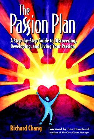 The Passion Plan: A Step-by-Step Guide to Discovering, Developing, and Living Your Passion  (0787955981) cover image