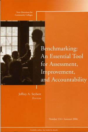 Benchmarking: An Essential Tool for Assessment, Improvement, and Accountability: New Directions for Community Colleges, Number 134