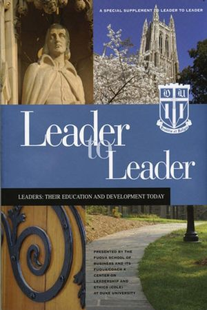 Leader to Leader (LTL): A Special Supplement Presented by Fuqua School of Business at Duke University (0787995681) cover image