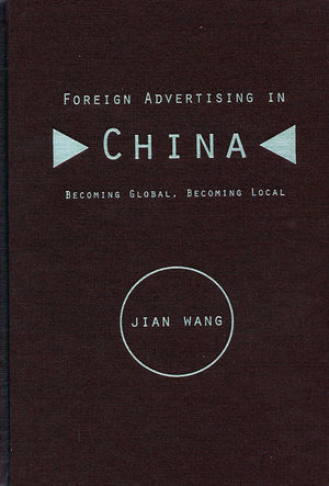 Foreign Advertising in China: Becoming Global, Becoming Local