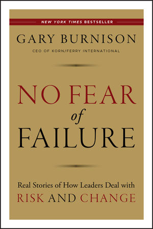 Book Cover Image for No Fear of Failure: Real Stories of How Leaders Deal with Risk and Change
