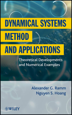 Dynamical Systems Method and Applications: Theoretical Developments and Numerical Examples (1118024281) cover image