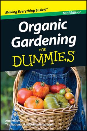 Wiley organic gardening for dummies mini edition ann for National gardening association