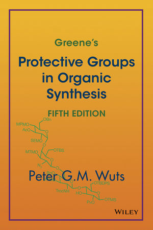 Greene's Protective Groups in Organic Synthesis, 5th Edition