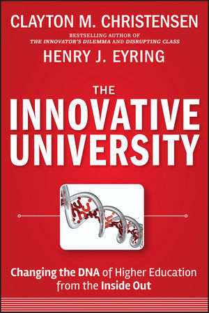 The Innovative University: Changing the DNA of Higher Education from the Inside Out (1118063481) cover image