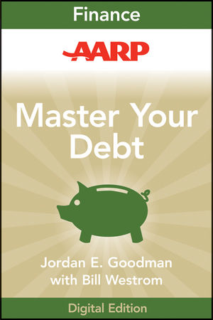 AARP Master Your Debt: Slash Your Monthly Payments and Become Debt Free
