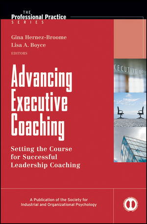 Advancing Executive Coaching: Setting the Course for Successful Leadership Coaching (1118289781) cover image
