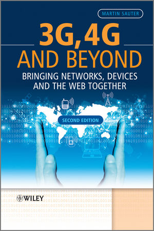 3G, 4G and Beyond: Bringing Networks, Devices and the Web Together, 2nd Edition (1118341481) cover image
