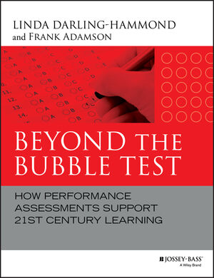 Beyond the Bubble Test: How Performance Assessments Support 21st Century Learning (1118456181) cover image