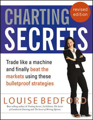 Charting Secrets: Trade Like a Machine and Finally Beat the Markets Using These Bulletproof Strategies, 2nd Edition